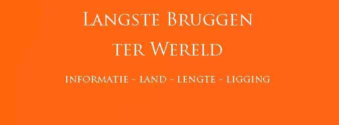 Langste Bruggen ter Wereld Overzicht